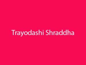 Trayodashi Shraddha